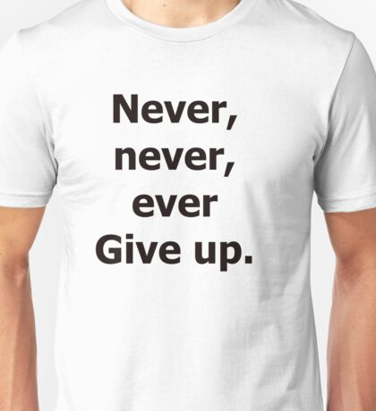 Never Give Up (black) T-Shirt