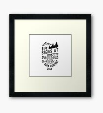 Life Begins At The End Of Your Comfort Zone (Black) Framed Print