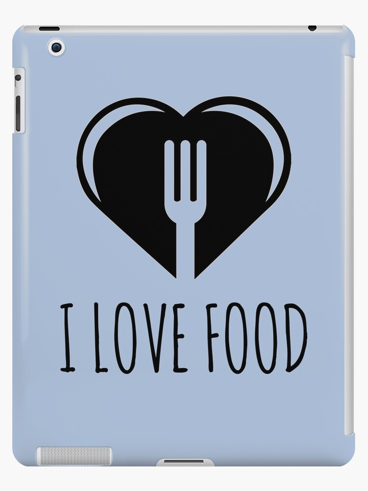 \'Funny Food Quote - I Love To Eat - Heart and Fork Diet Health\' iPad  Case/Skin by LoveAndSerenity