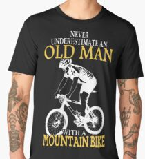 Never Underestimate An Old Man With A Mountain Bike Men's Premium T-Shirt