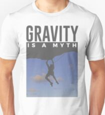 Gravity Is A Myth Rock Wall Climbing  Unisex T-Shirt