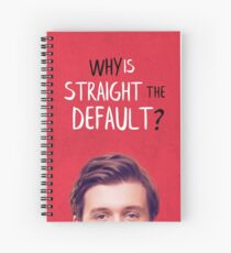 "Love, Simon ""Why is straight the default?"" Spiral Notebook"