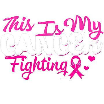 This Is My Cancer Fighting T-Shirt by Leevinstee
