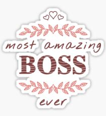 Most Amazing Boss Ever Tees, Phone Cases And Other Gifts Sticker
