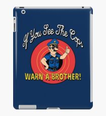 If You See The Cops Warn A Brother iPad Case/Skin