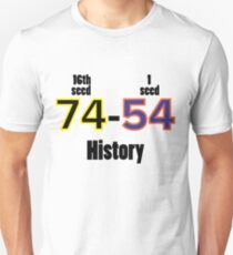 Historical UMBC vs UVA win 1st round March Madness Win History Has been Made Tee Shirt 74-24 College Basketball Unisex T-Shirt