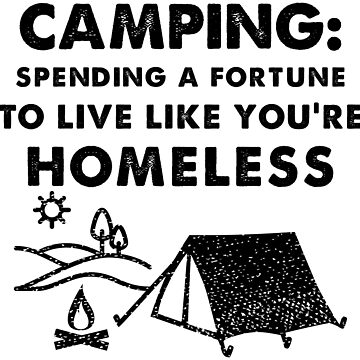 Camping Costs A fortune by NotYourDesign