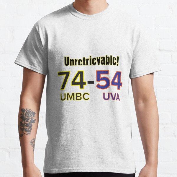 UNRETRIEVABLE!! 74-70 UMBC vs UVA Tee Shirt Huge Victory, Biggest Upset Ever March Madness Tournament  Classic T-Shirt