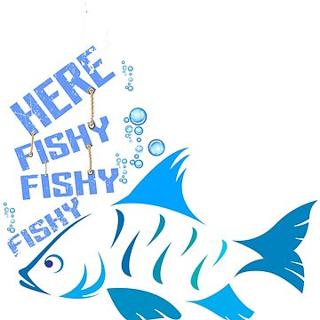 Funny Fisherman T-Shirt  by Leevinstee