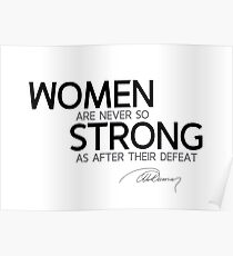 women are never so strong as after their defeat - alexandre dumas Poster