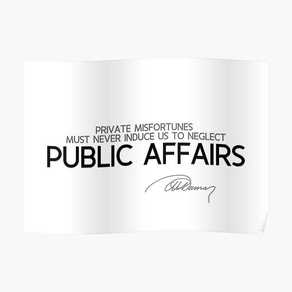 private misfortunes, public affairs - alexandre dumas Poster