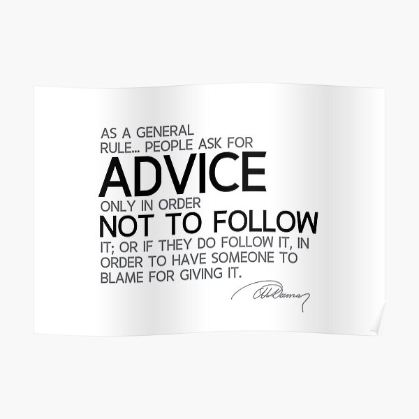 people ask for advice - alexandre dumas Poster