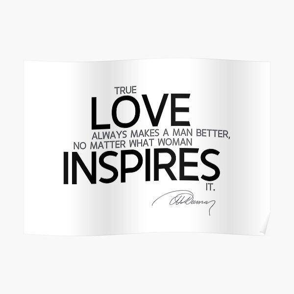 love inspires - alexandre dumas Poster