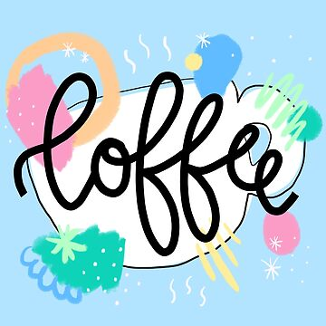 Coffee is love, coffee is life by hannahison