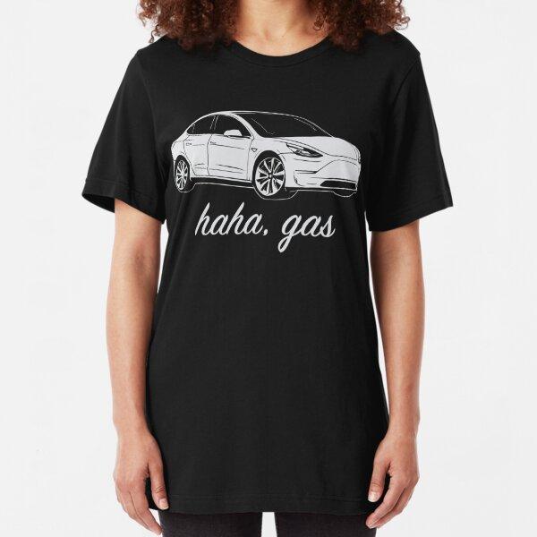 Haha, Gas - Tesla Model 3 - Elon Musk Slim Fit T-Shirt