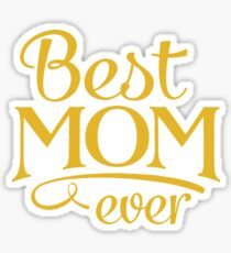 Best Mom Ever - Mother's Day Sticker