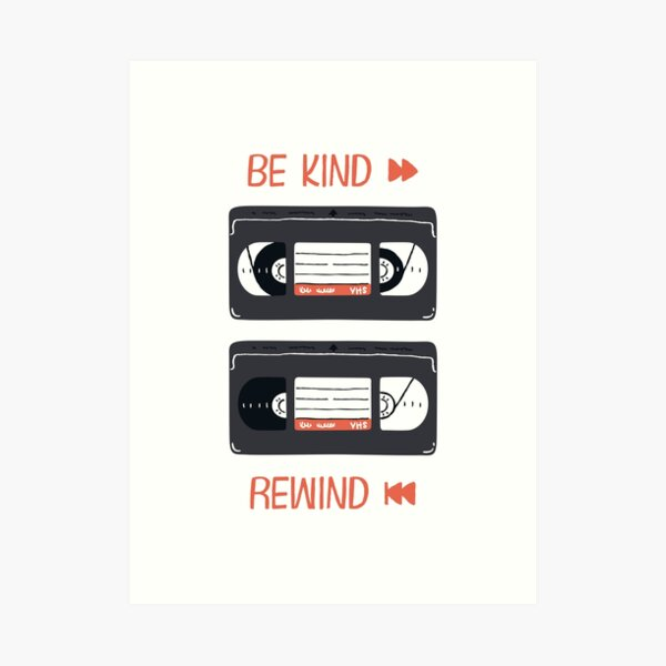 Be Kind, Rewind (VHS Illustration) Art Print