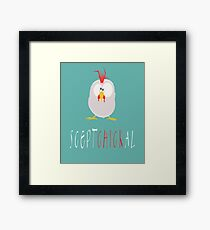 Sceptchickal Funny Animal Pun Framed Print