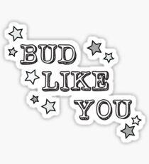 AJR's Bud Like You (Grayscale) Sticker