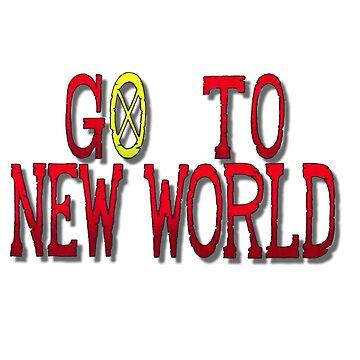 GO TO NEW WORLD by BroadwayArt