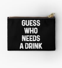Guess who needs a Drink #2 Studio Clutch