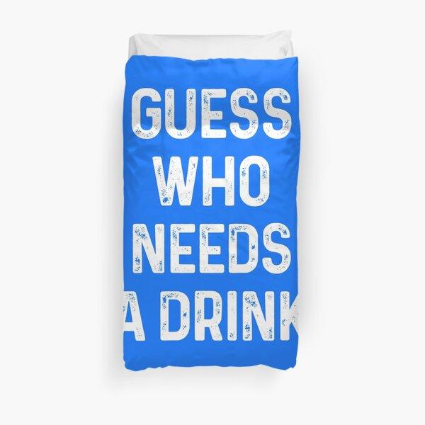 Guess who needs a Drink #2 Bettbezug
