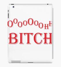 OoOoOoOo Bitch iPad Case/Skin