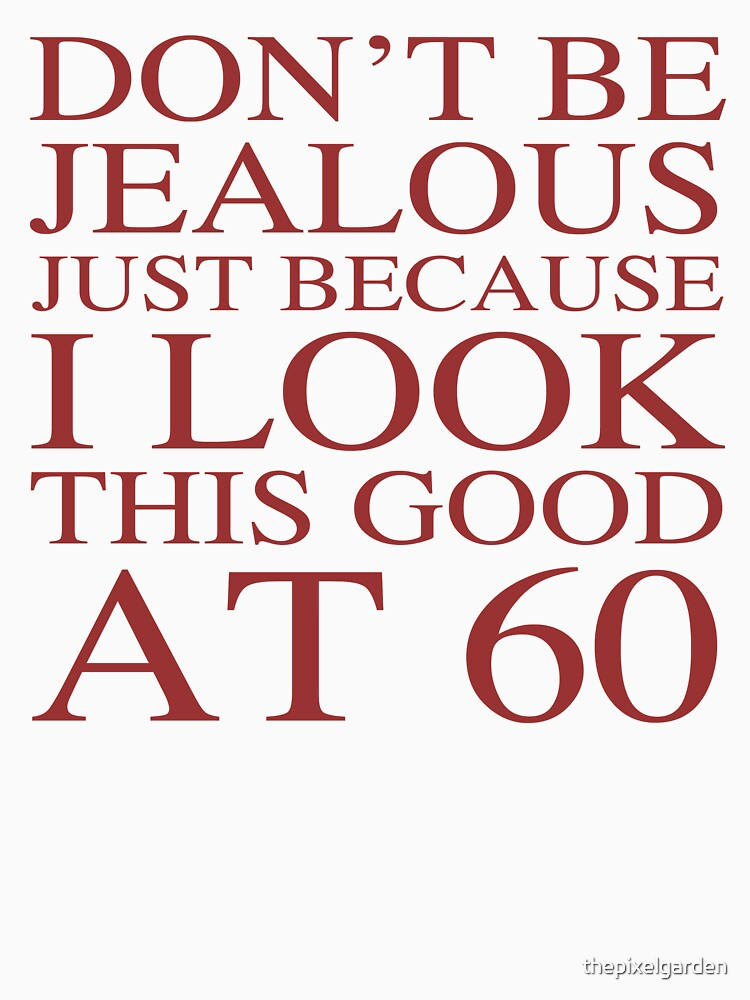 Funny 60th Birthday | Unisex T-Shirt