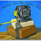 Always Use The Golden Rule poster by bernzweig