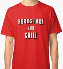 Bookstore and Chill T Shirt Sweater Sweatshirt Classic T-Shirt