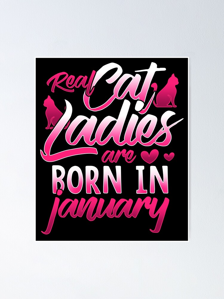 Real cat Ladies was Born in January Funny Unisex Sweatshirt tee