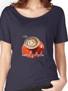 Love My Mocha Women's Relaxed Fit T-Shirt