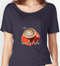 Love My Mocha Women's Relaxed Fit T-Shirt