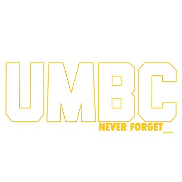 UMBC - Never Forget  by TheDFDesigns