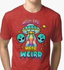 Wish You Were Weird Tri-blend T-Shirt