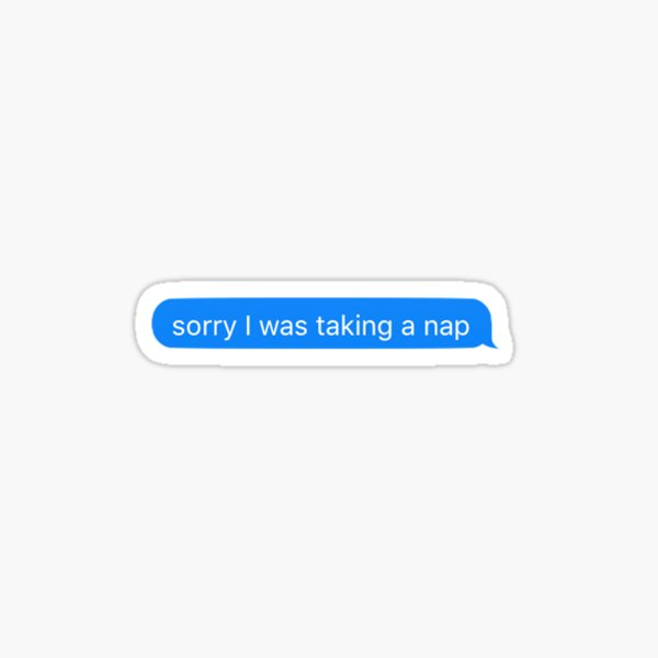 sorry i was taking a nap Sticker