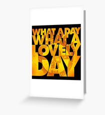 What a lovely day Greeting Card