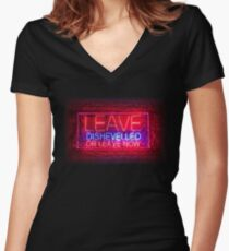 "Party Night Bar Neon Light ""Leave Disheveled or leave now"" Women's Fitted V-Neck T-Shirt"
