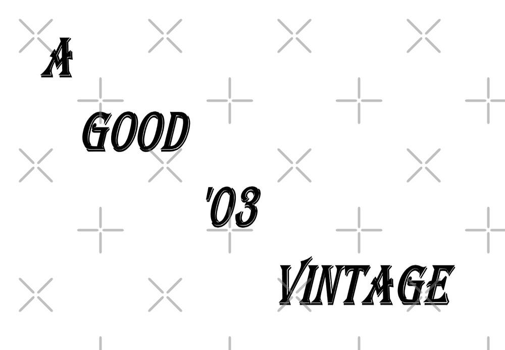 A Good '03 Vintage (Black Writing) by C J Lewis