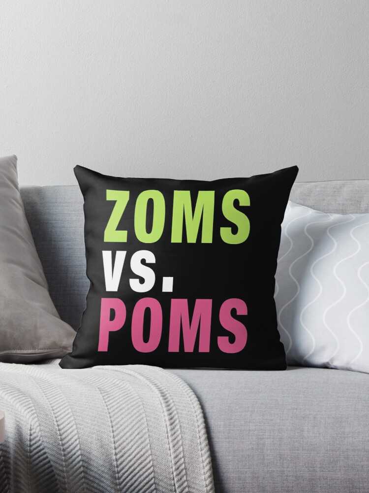 Zoms Vs Poms Throw Pillow By Flynngs Redbubble
