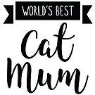 Worlds Best Cat Mum by catloversaus