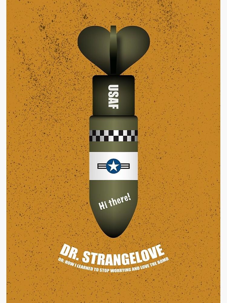 Dr Strangelove - Alternative Movie Poster by MoviePosterBoy