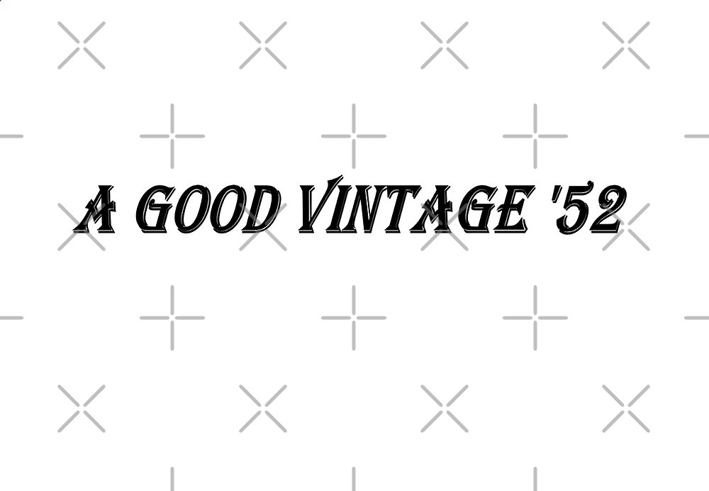 A Good Vintage '52 (Black Writing) by C J Lewis