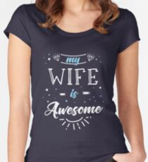 My wife is awesome Women's Fitted Scoop T-Shirt
