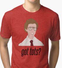 Napoleon Dynamite Got Tots? Tri-blend T-Shirt