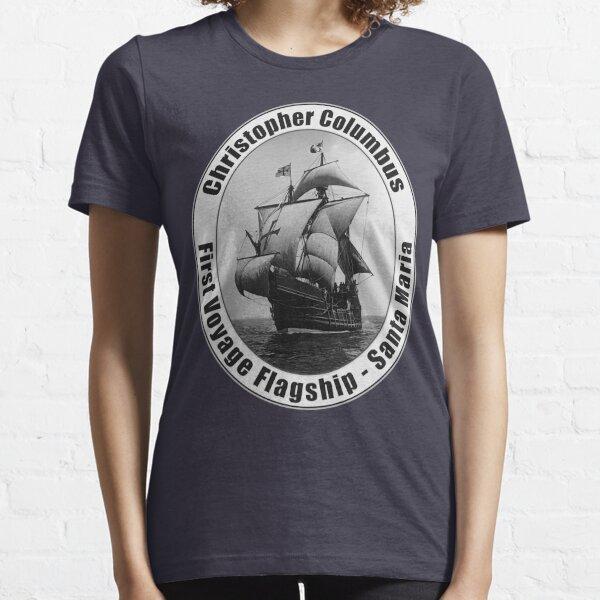 Christopher Columbus First Voyage Tall Ship Santa Maria Sailing History Design Gift Idea Essential T-Shirt