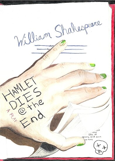 Hamlet Dies @ the End by Meghan Koesters