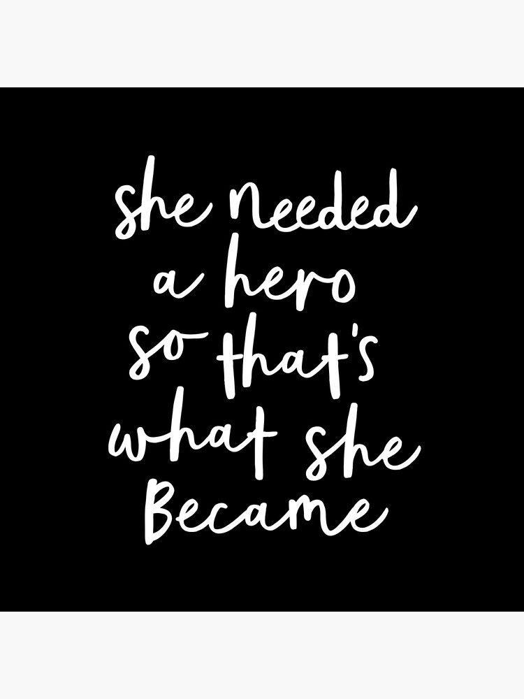 She Needed a Hero So Thats What She Became by MotivatedType