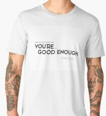 you are good enough - anthony trollope Men's Premium T-Shirt