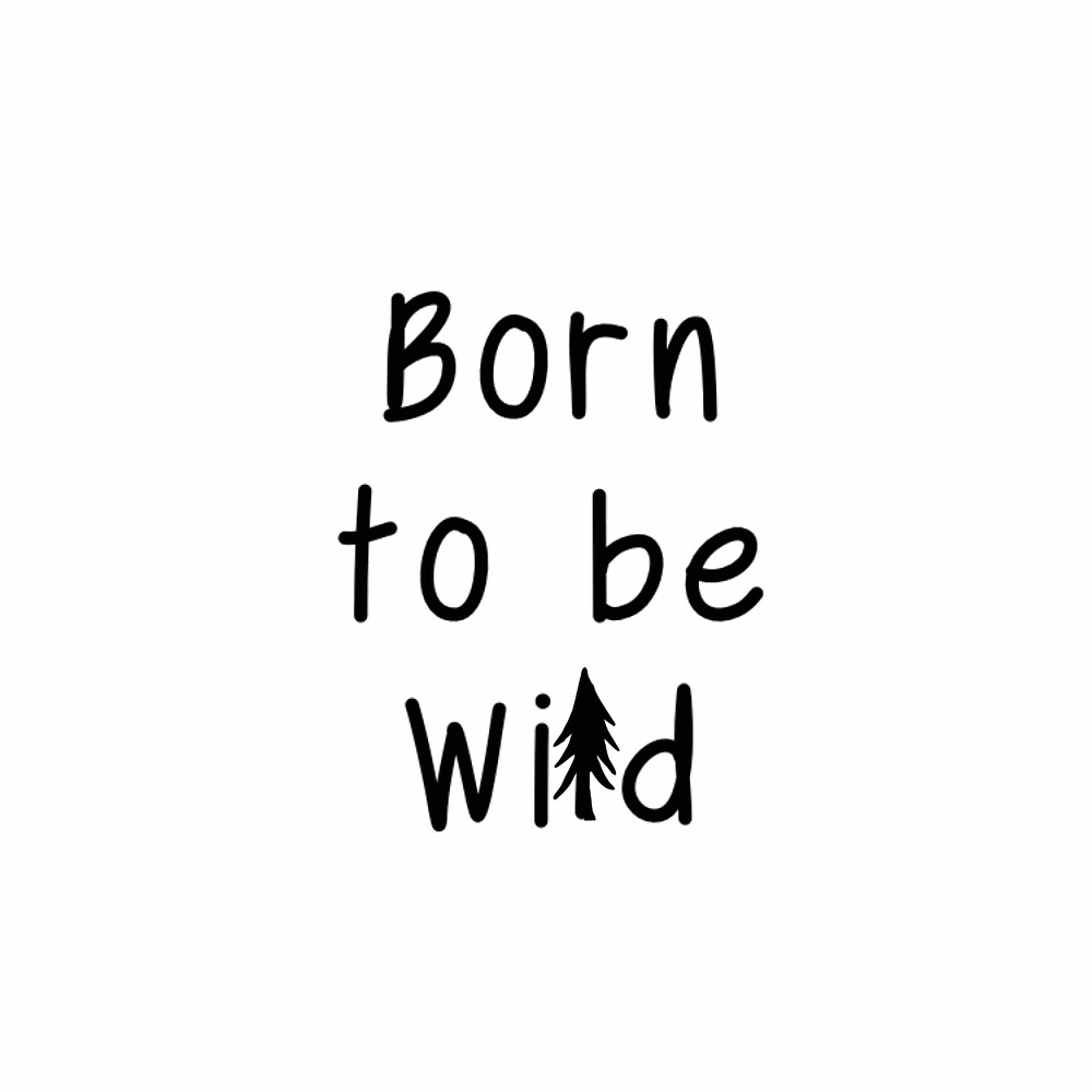 Born to be Wild by emmanne03